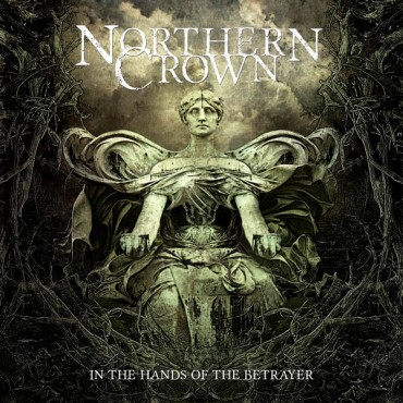 NORTHERN CROWN «In the Hands of the Betrayer»