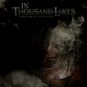 "IN THOUSAND LAKES""Martyrs of Evolution"""
