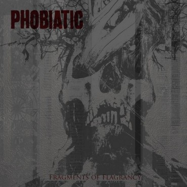 PHOBIATIC «Fragments of Flagrancy»