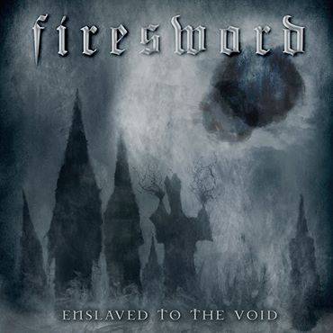 FIRESWORD «Enslaved to the Void»
