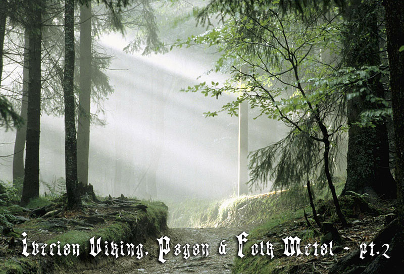 IBERIAN VIKING, PAGAN & FOLK METAL – pt.II