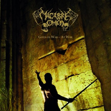 "MACABRE OMEN ""Gods of War, At War"""