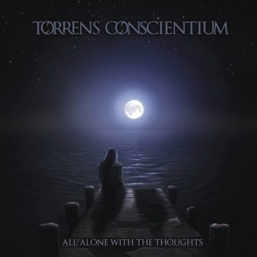 "TORRENS CONSCIENTIUM ""All Alone With the Thoughs"""