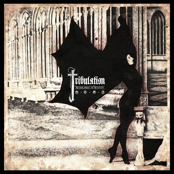 "TRIBULATION ""The Children of the Night"""