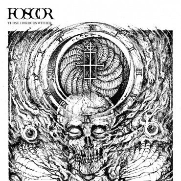 FOSCOR «Those Horrors Wither»