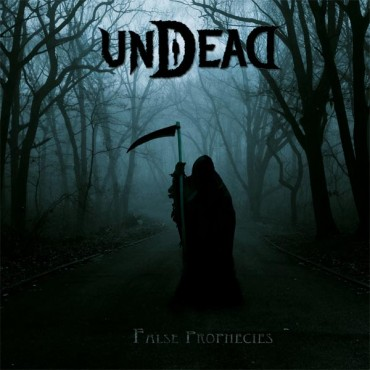 "UNDEAD ""False Prophecies"""