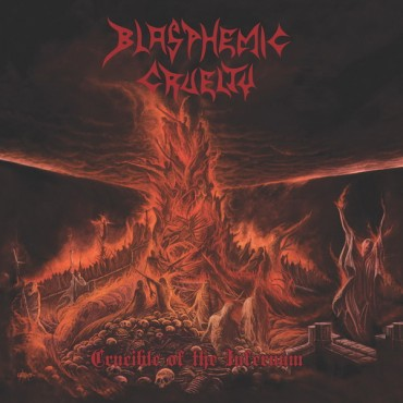 "BLASPHEMIC CRUELTY ""Crucible of the Infernum"""