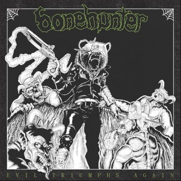 "BONEHUNTER ""Evil Triumphs Again"""