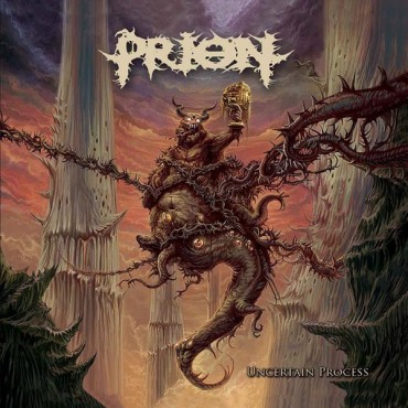 "PRION ""Uncertain Process"""