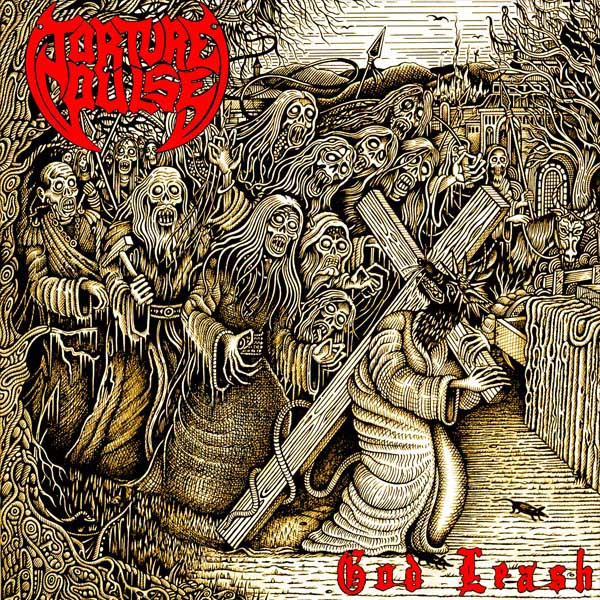 "TORTURE PULSE ""God Leash"""