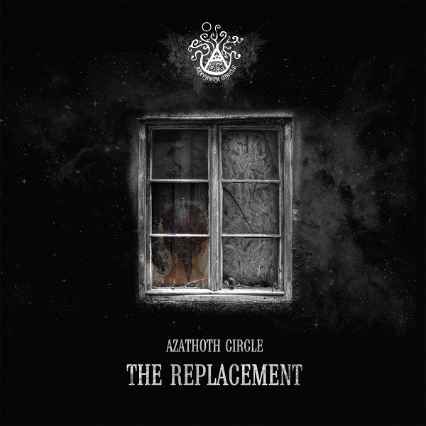 "AZATHOTH CIRCLE ""The Replacement"""