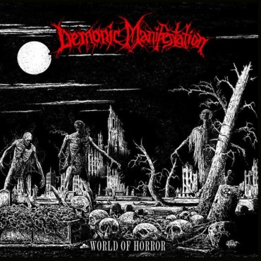 "DEMONIC MANIFESTATION ""World of Horror"""