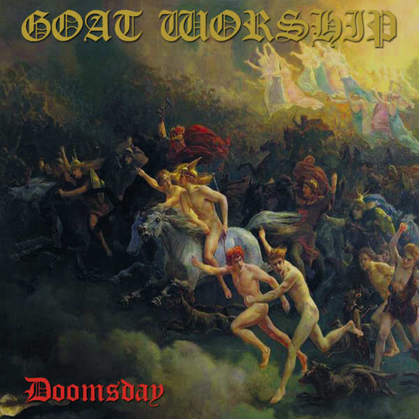 "GOAT WORSHIP ""Doomsday"""
