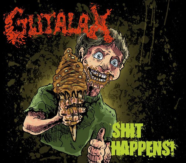 "GUTALAX ""Shit Happens"""