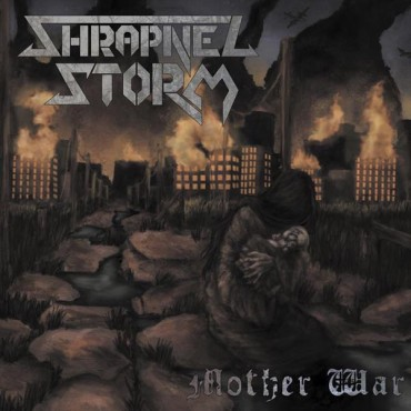 "SHRAPNEL STORM ""Mother War"""