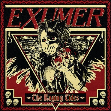 "EXUMER "" The Raging Tides"""