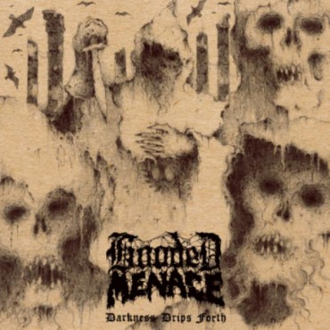 "HOODED MENACE ""Darkness Drips Forth"""