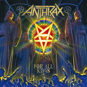 ANTHRAX «For All Kings»