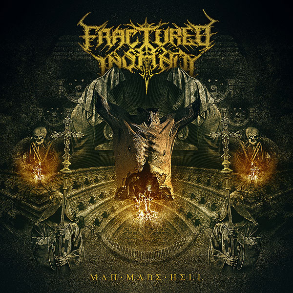 "FRACTURED INSANITY ""Man Made Hell"""