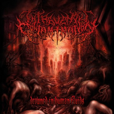 INTRAVENOUS CONTAMINATION «Drowned in Human Fluids»