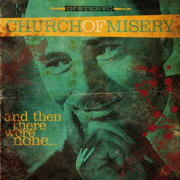 CHURCH OF MISERY «And Then There Were None…»