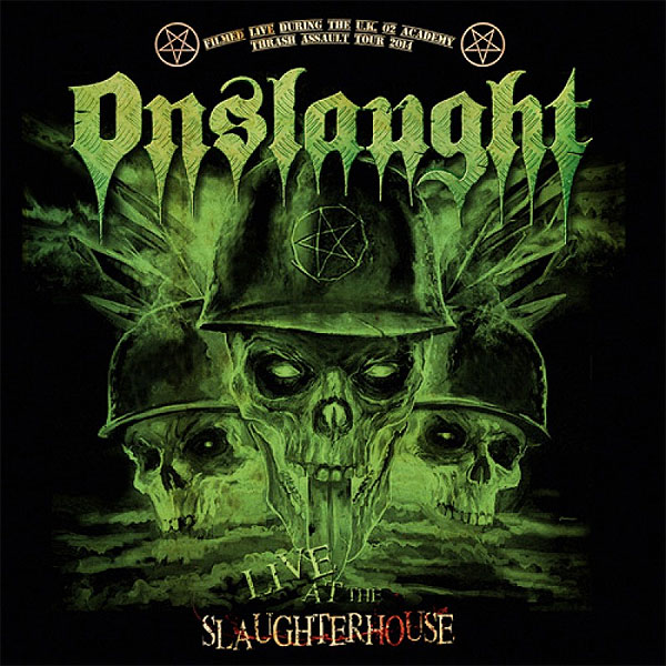 ONSLAUGHT «Live at the Slaughterhouse»