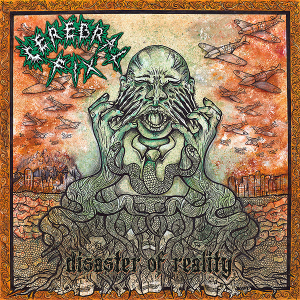 "CEREBRAL FIX ""Disaster of Reality"""