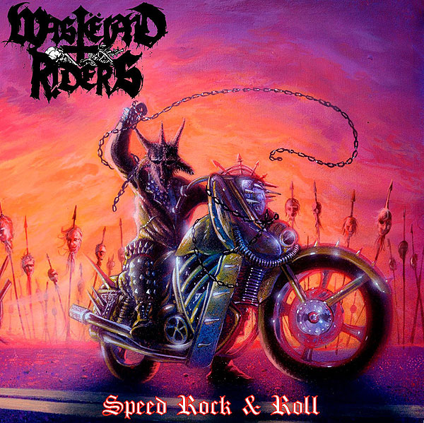 "WASTËLAND RIDERS ""Speed Rock & Roll"""