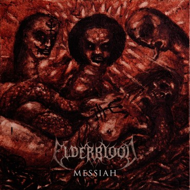 "ELDERBLOOD ""Messiah"""