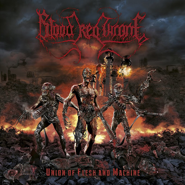 "BLOOD RED THRONE ""Union of Flesh and Machine"""