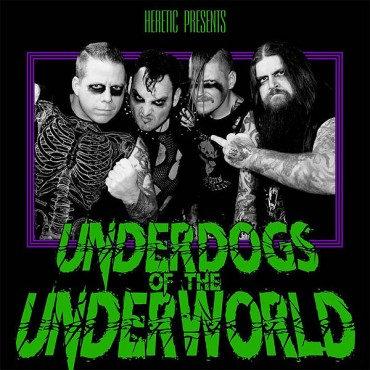 "HERETIC ""Underdogs of the Underworld"""