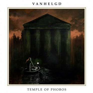 VANHELGD «Temple of Phobos»