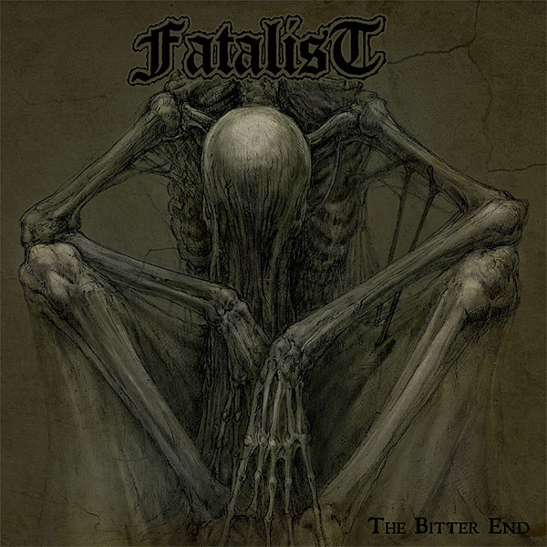 "FATALIST ""The Bitter End"""