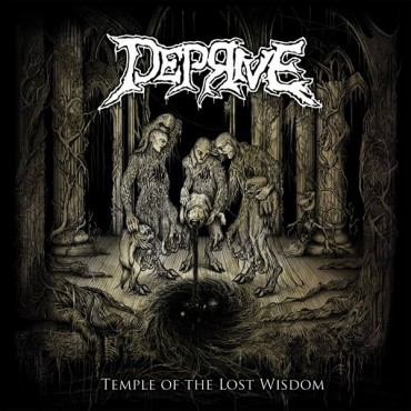 "DEPRIVE ""Temple of the Lost Wisdom"""