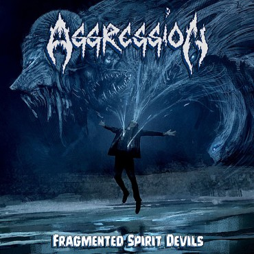 "AGGRESSION (can) ""Fragmented Spirit Devils"""