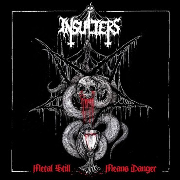 """INSULTERS """"Metal Still Means Danger"""""""