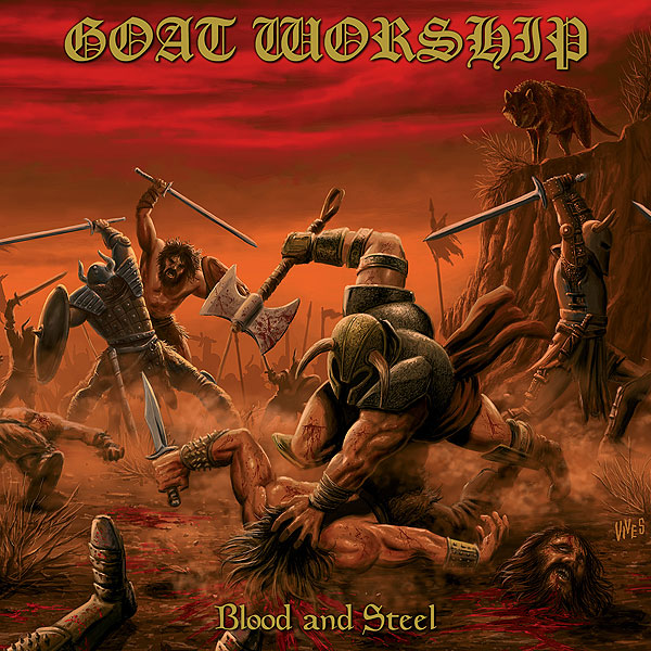 "GOAT WORSHIP ""Blood and Steel"""