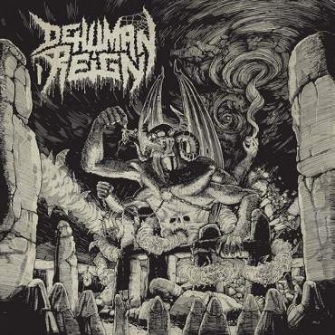 "DEHUMAN REIGN ""Ascending from Below"""