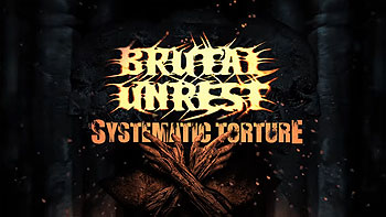 BRUTAL UNREST – Systematic Torture (Lyric Video)