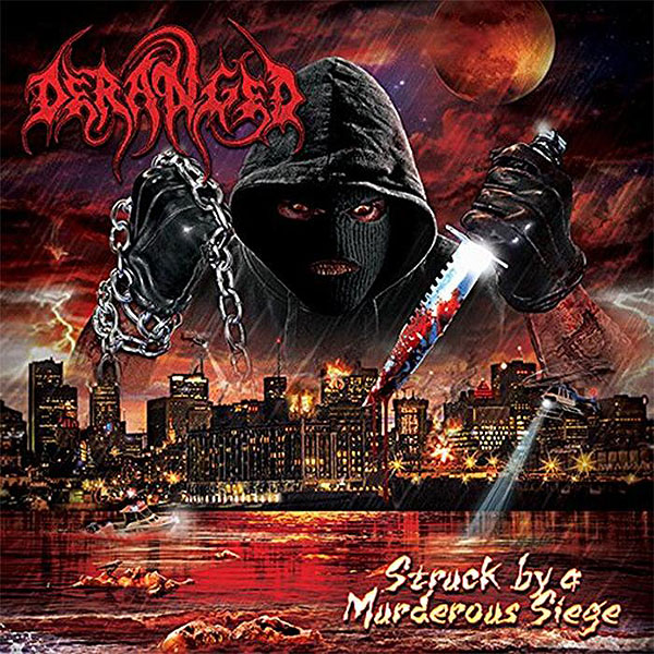DERANGED «Struck By a Murderous Siege»