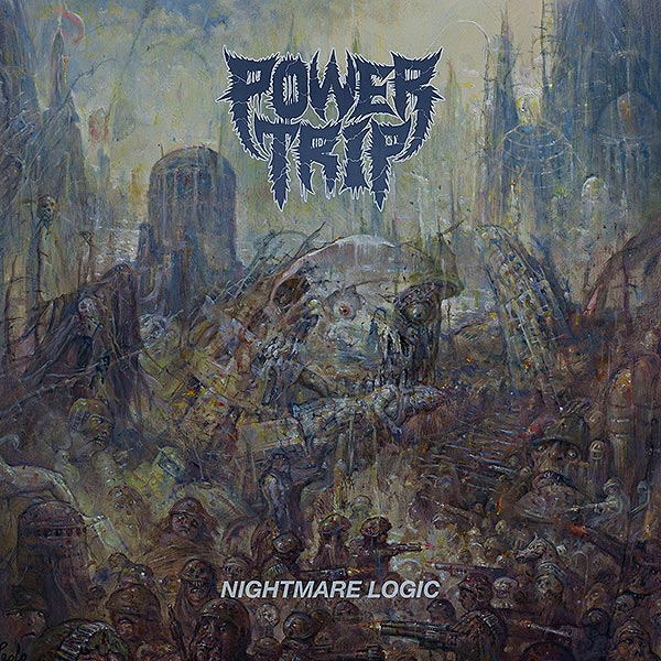 "POWER TRIP ""Nightmare Logic"""