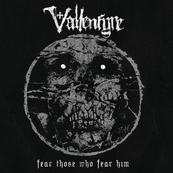 VALLENFYRE «Fear Those Who Fear Him»