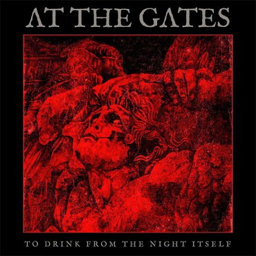 "AT THE GATES ""To Drink From the Night Itself"""