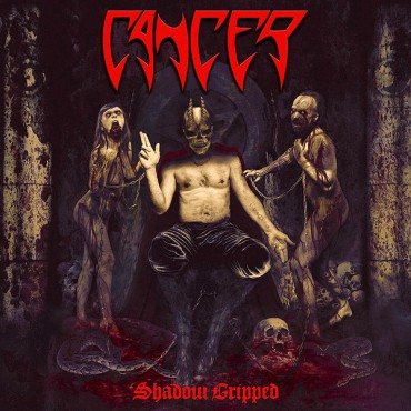 "CANCER ""Shadow Gripped"""